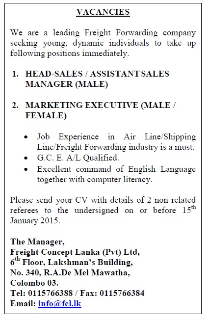 Freight Concept Lanka Have Vacancies For The Positions Of Head   Sales,  Assistant Sales Manager, Marketing Executive. Candidates With Following  Requirements ...