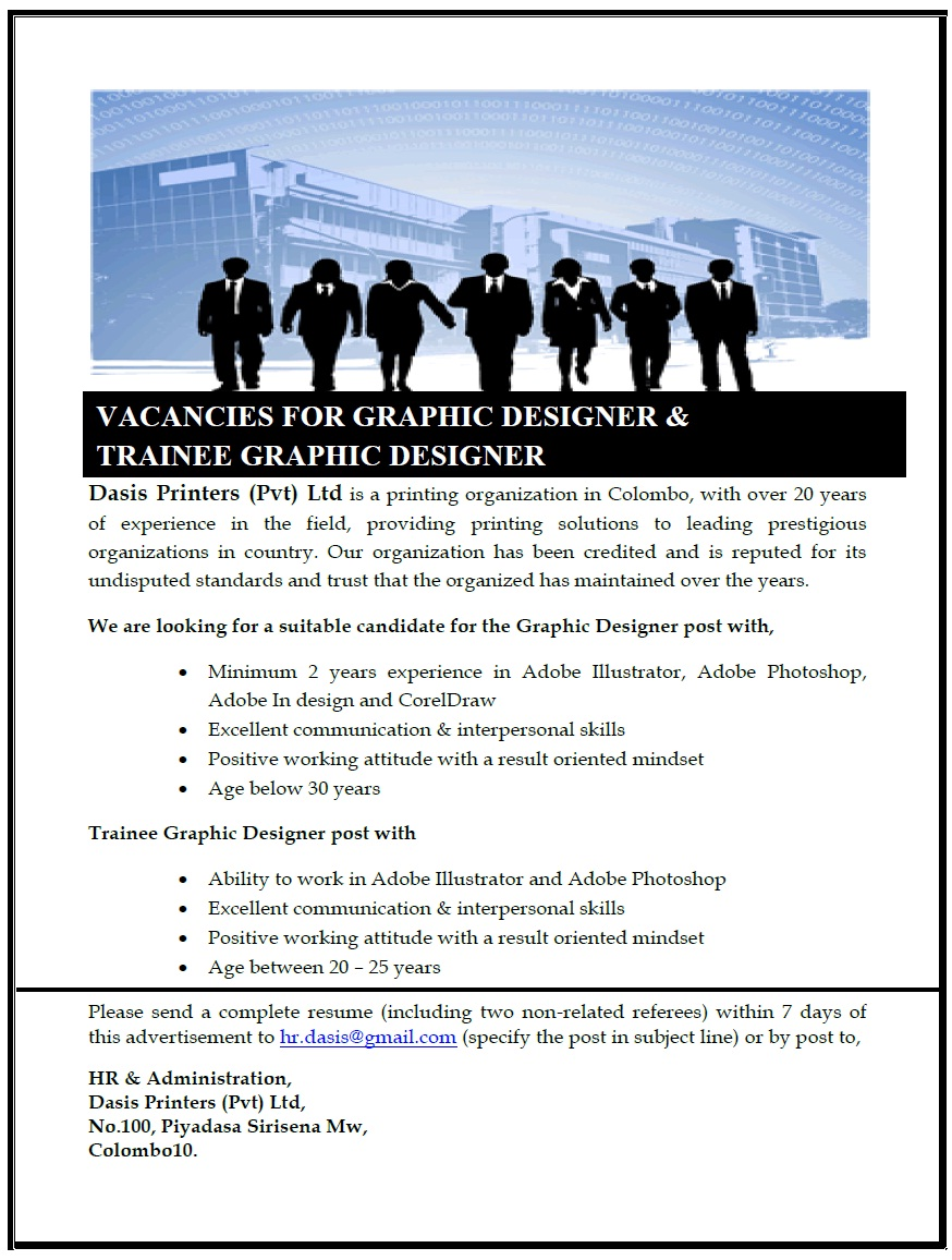 graphic designer trainee graphic designer job vacancy in sri lanka minimum 2 years experience in adobe illustrator adobe photoshop adobe hi design and coreldraw excellent communication interpersonal skills positive