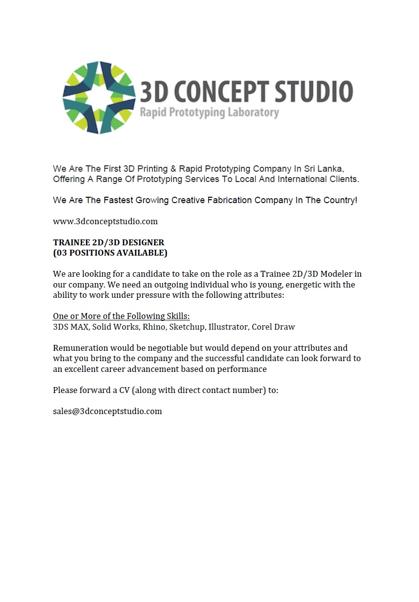 trainee 2d 3d designer job vacancy in sri lanka we need an outgoing individual who is young energetic the ability to work under pressure the following attributes one or more of the following