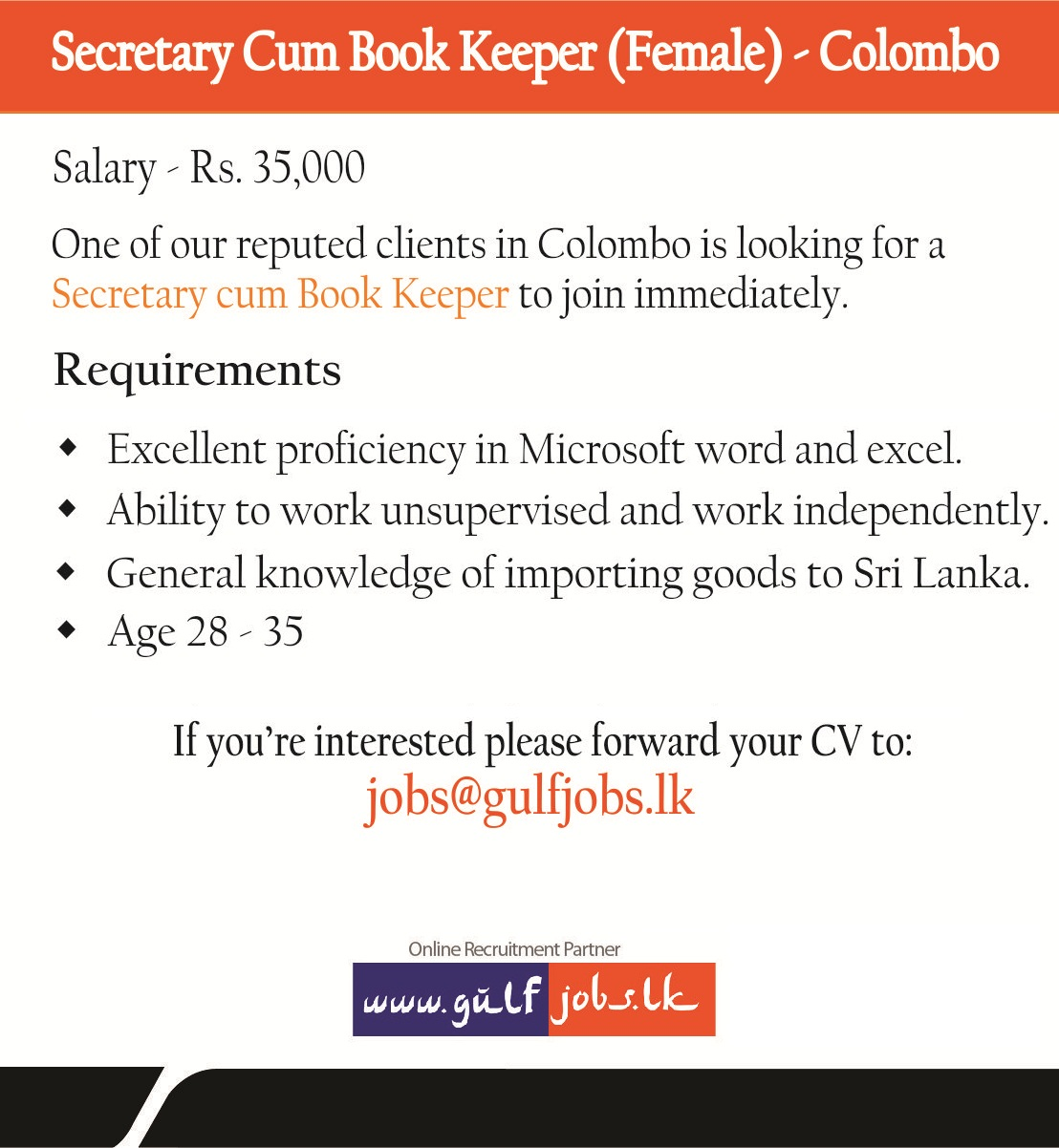 secretary cum book keeper female colombo job vacancy in sri lanka requirements ♦ excellent proficiency in microsoft word and excel ♦ ability to work unsupervised and work independently