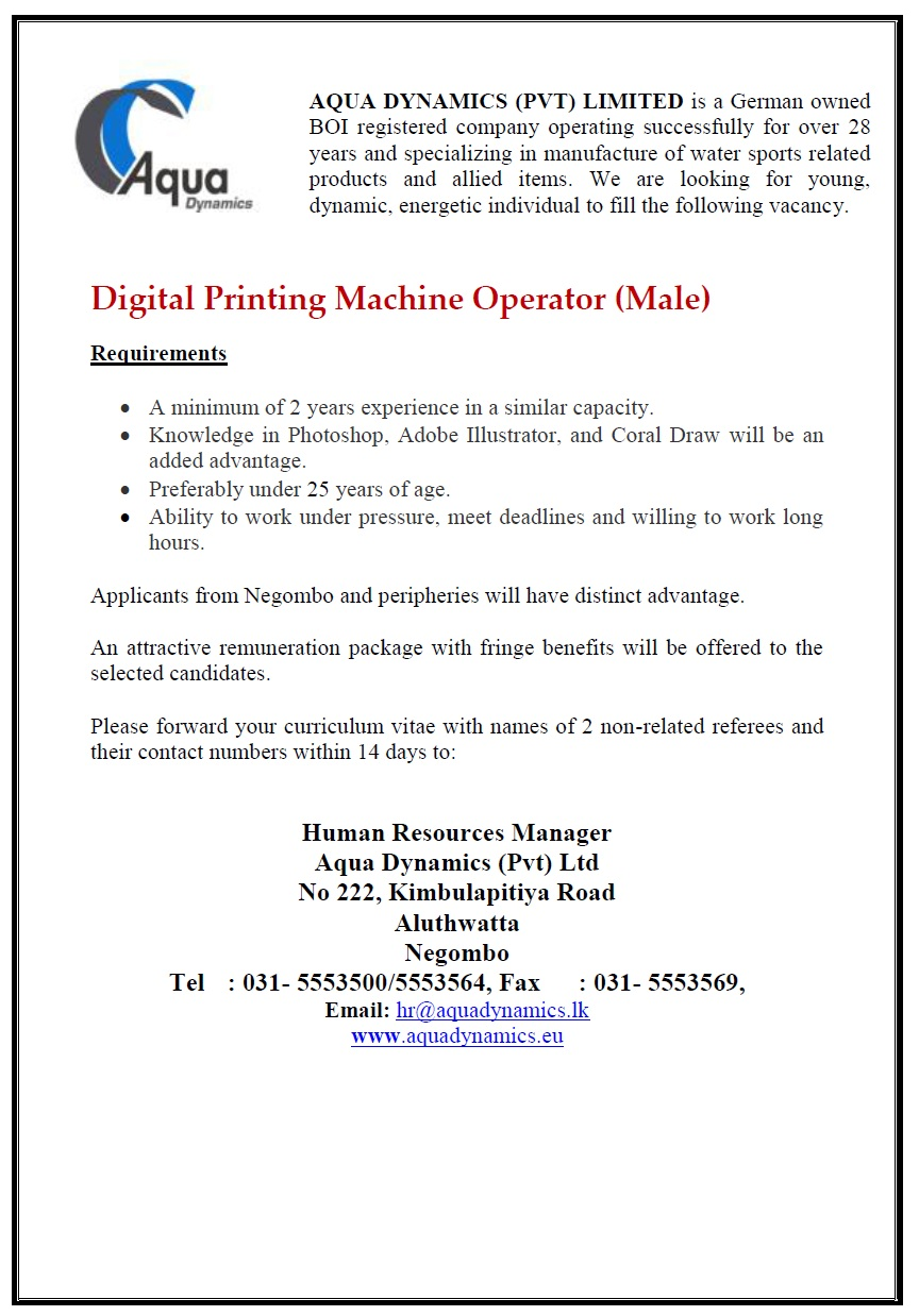 digital printing machine operator male job vacancy in sri lanka adobe illustrator and coral draw will be an added advantage preferably under 25 years of age ability to work under pressure meet deadlines