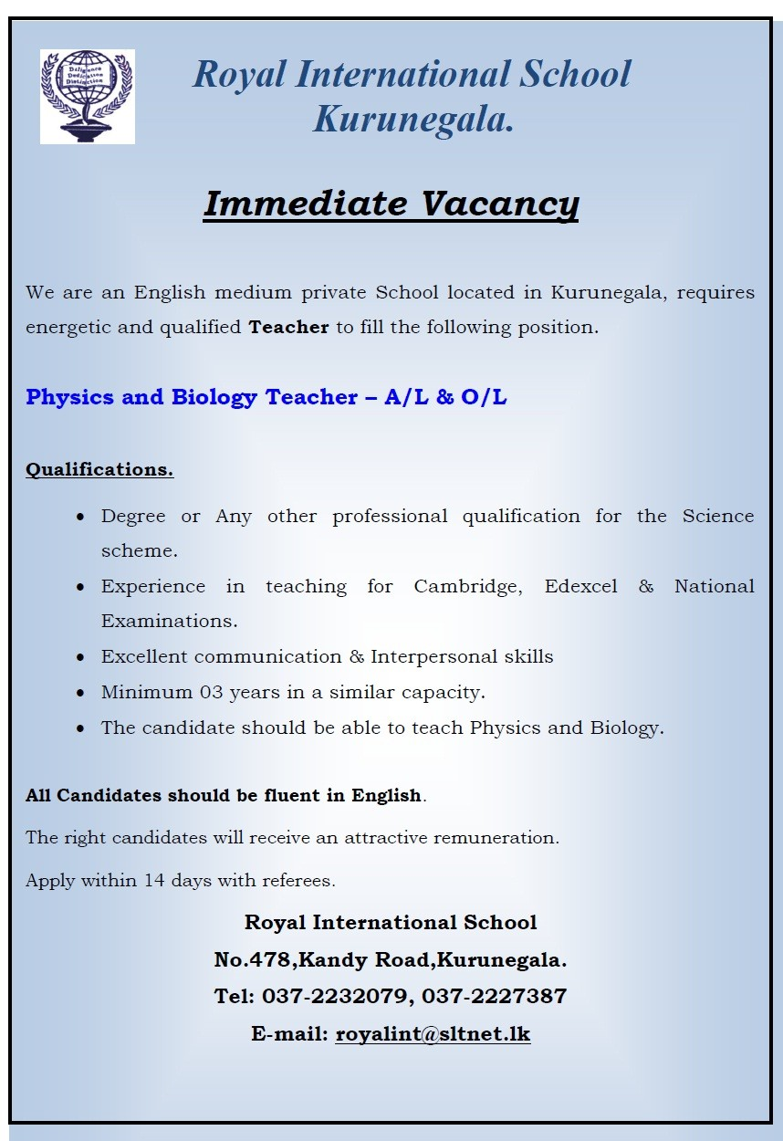 We Are An English Medium Private School Located In Kurunegala, Requires  Energetic And Qualified Teacher To Fill The Physics And Biology Teacher  Position.